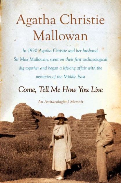 Come, Tell Me How You Live: An Archaeological Memoir by